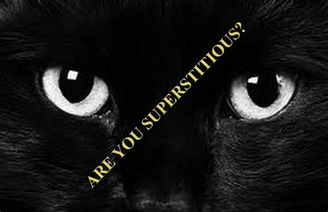 bad luck superstitions black cat bad luck really how superstitious are you