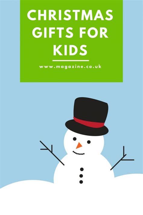the best christmas gifts for kids magazine co uk