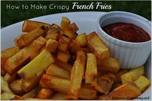 homemade tip wednesday how to make crispy french fries