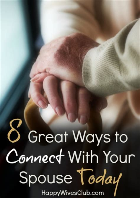8 Ways To Your Husband by 8 Great Ways To Connect With Your Spouse Today Happy