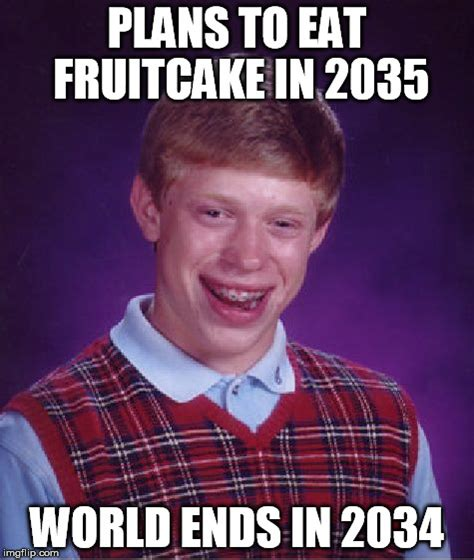 Fruitcake Meme - fruitcake expiration imgflip