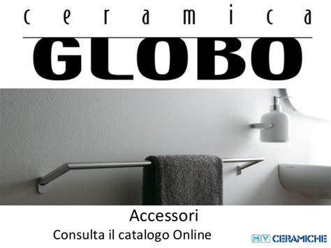 globo accessori bagno ceramiche globo accessori da bagno