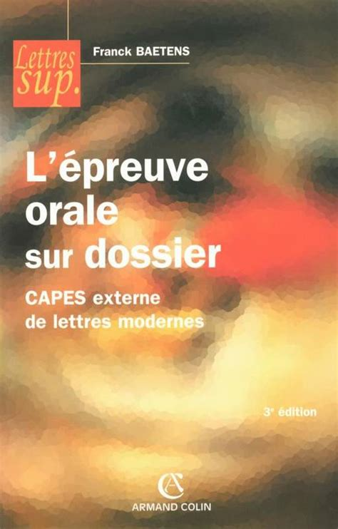 livre l 233 preuve orale sur dossier capes externe de lettres modernes franck baetens armand