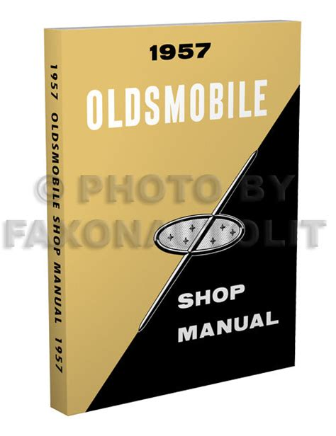 1957 Oldsmobile Repair Shop Manual 57 Olds 88 98 Golden