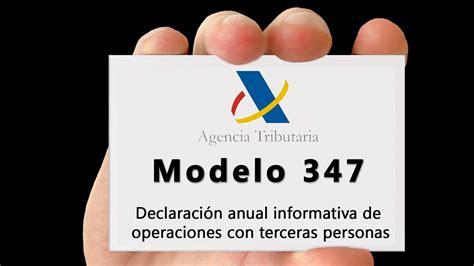 ultimo dia de presentacion de declaracion 2016 personas fisicas modelo 347 gestoria gav 224