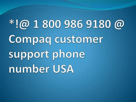customer support phone number 1 800 986 9180 compaq customer support phone number usa