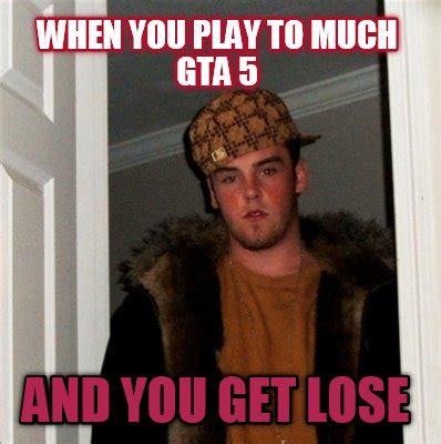 To Meme - meme faces when you play to much gta 5 and you get lose