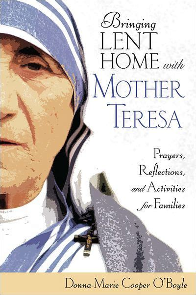 mother teresa biography barnes and noble bringing lent home with mother teresa prayers
