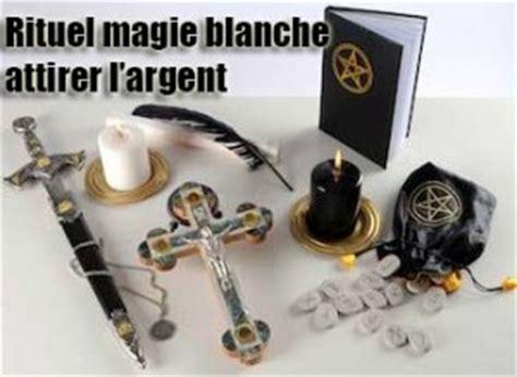 Comment Attirer L Argent Dans Sa Maison by Rituel Magie Blanche Comment Obtenir De L Argent