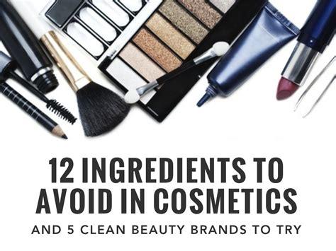 Dirty Dozen: 12 Ingredients to Avoid in Cosmetics