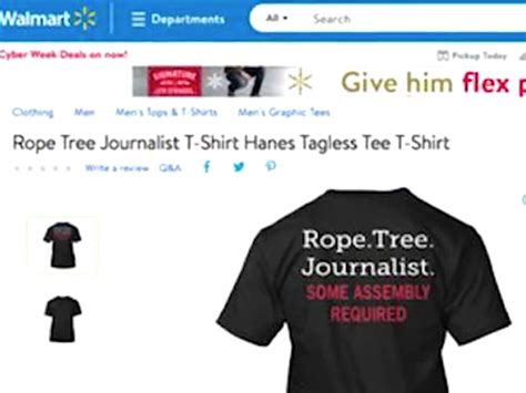 Tshirt Press Sign For Journalists walmart pulls quot rope tree journalist quot t shirt from site