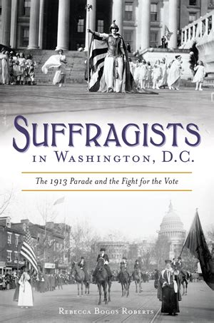 suffragists in washington dc the 1913 parade and the fight for the vote american heritage books suffragists in washington dc the 1913 parade and the