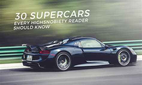 Best Video Resume Youtube by The Best Supercars Ever Created Highsnobiety