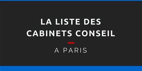 Cabinet Conseil by La Liste Compl 232 Te Des Cabinets Conseil 224 1000