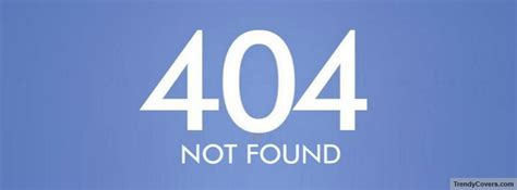 404 not found funny facebook covers trendycovers com