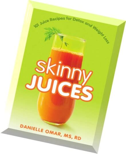 Juices 101 Juice Recipes For Detox And Weight Loss by Juices 101 Juice Recipes For Detox And