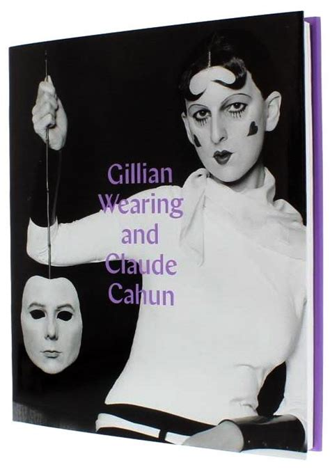 gillian wearing and claude gillian wearing and claude cahun behind the mask another mask hardco national portrait gallery