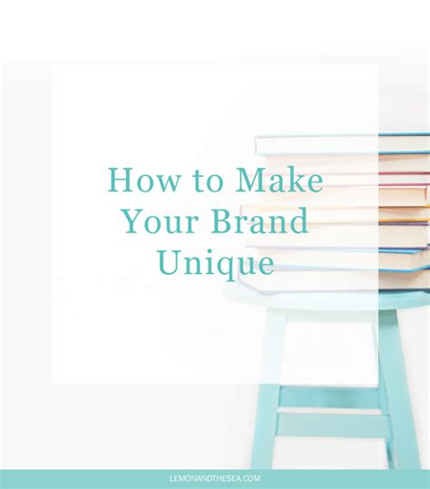What Makes Your Brand Unique - lemon and the sea how to make your brand unique