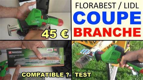 coupe branches lidl florabest sans fil faas 10 8 a2 test