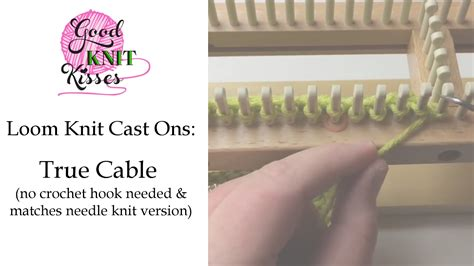 cable cast on loom knitting loom knit cast on true cable cast on easy no crochet