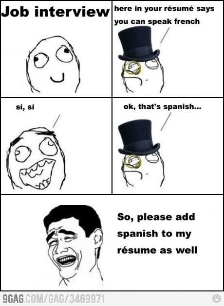 Resume 9gag by Don T Lie On Your Resume They Will Find Out Humor