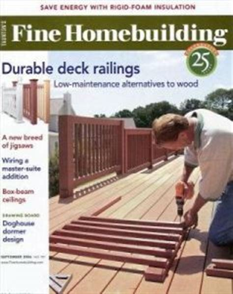 fine homebuilding magazine fine homebuilding magazine best subscription deal on