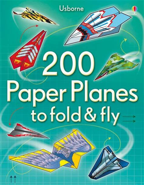 Book On How To Make Paper Airplanes - 200 paper planes to fold and fly at usborne books at home