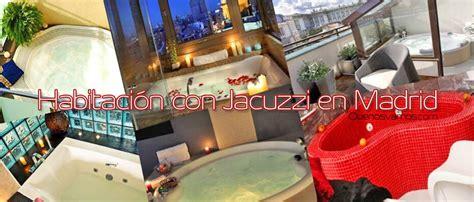 hoteles madrid jacuzzi habitacion habitaci 243 n con jacuzzi madrid quenosvamos