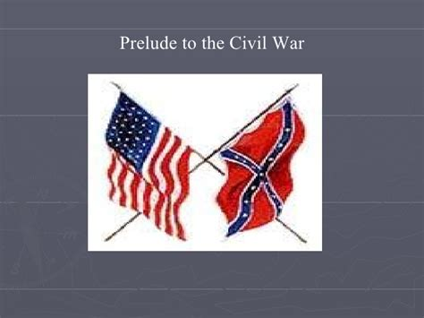 Events That Led Up To The Civil War Essay by Events That Led To The Civil War