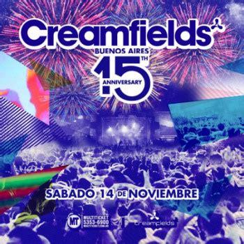 creamfields entradas entradas creamfields buenos aires 2015 danzeria