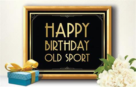printable happy birthday old sport art deco style great