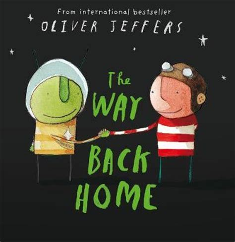 the way back home 0007549245 the way back home oliver jeffers 9780007182329