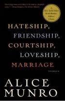 Hateship Friendship Courtship Loveship Marriage By Munro a nobel vision the works of munro