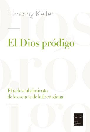 libro el dios prodigo recuperemos el dios pr 243 digo andamio