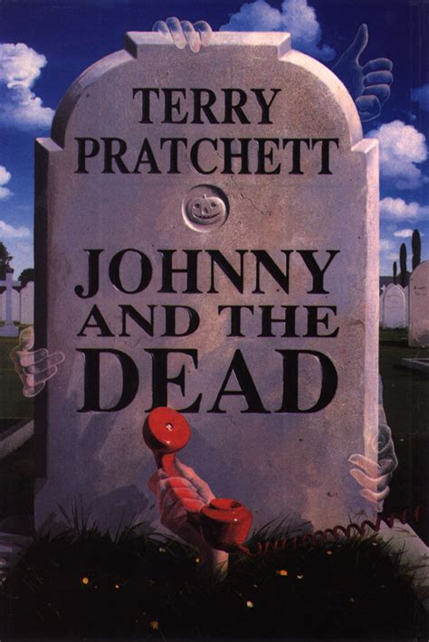 dead s blues a novel books the pratchett quote file v6 0 johnny and the dead