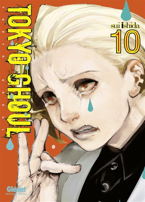tokyo ghoul vol 10 nakamanga on lit des mangas on vous dit ce qu on en