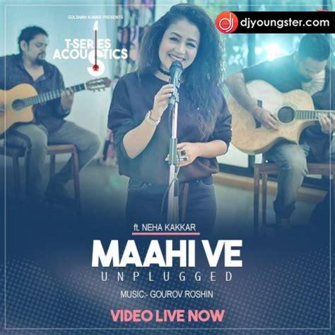 Neha Kakkar Best Song Maahi Ve