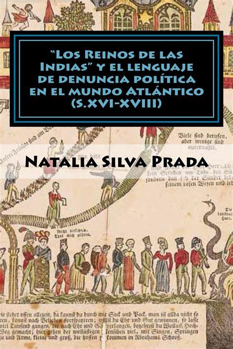 libro la espana de los publicaciones de natalia silva los reinos de las indias