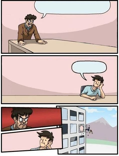 Boardroom Suggestion Meme Maker - boardroom meeting suggestion day off blank template imgflip