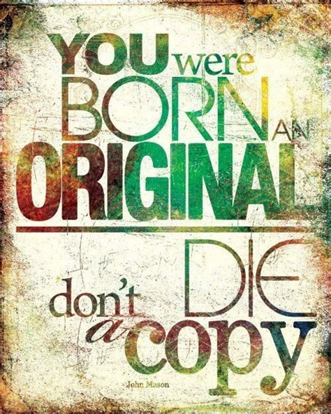 you were born an original you were born an original quote picture