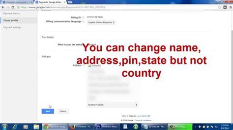 adsense change address how to change payee name address in google adsense