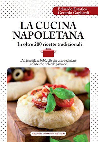 libri cucina gratis dove scaricare libri gratis la cucina napoletana enewton
