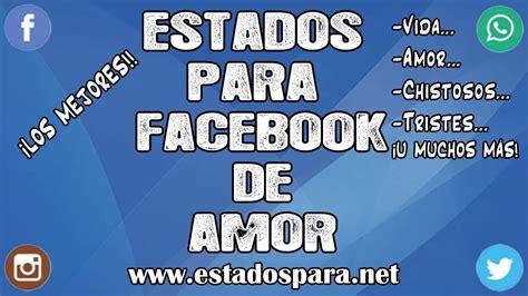 imagenes y frases bonitas para tu muro estados para facebook de amor estados para tu muro de fb