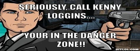 Danger Zone Meme - archer danger zone quotes quotesgram