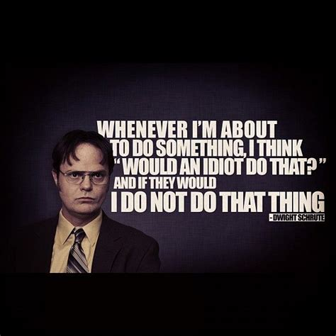 Dwight Office Quotes by Top Dwight Quotes Quotesgram