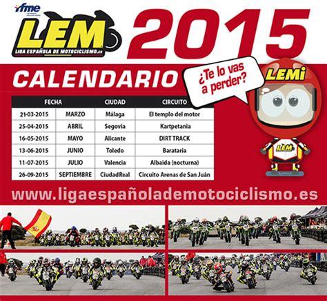 El Calendario Dela Liga Española Calendario Liga Espa 241 Ola De Motociclismo Lem 2015 Liga