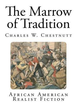 the marrow of tradition the marrow of tradition american realist fiction
