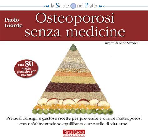 alimentazione osteoporosi 187 alimentazione per osteoporosi