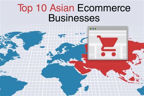 Top Mba Rankings 2015 Asia by Top 10 Ecommerce Businesses In Asia