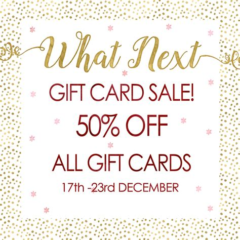Gift Card Sales - 50 off gift cards at what next what next